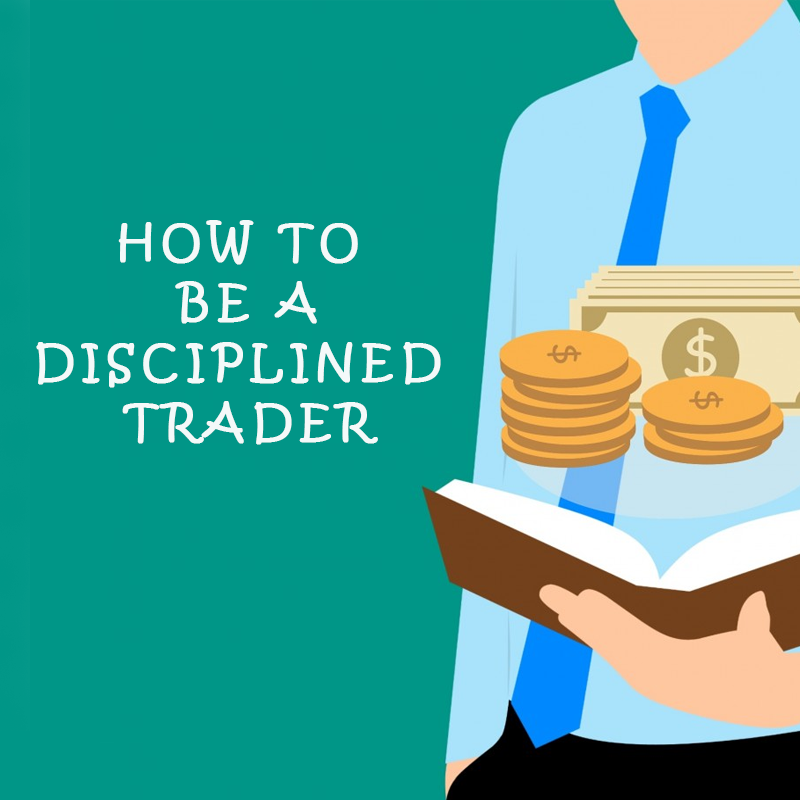 How to be a Disciplined Trader *Special Edition