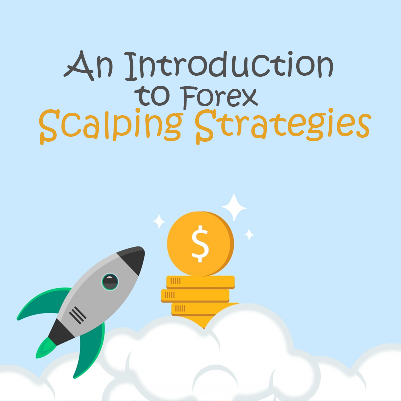 An Introduction to Forex Scalping Strategies
